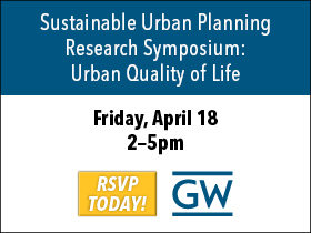 GW Sustainable Urban Planning Research Symposium: Urban Quality of Life Ad