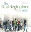 Cover: The Great Neighborhood Book: A Do-It-Yourself Guide to Placemaking