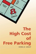 The High Cost of Free Parking.