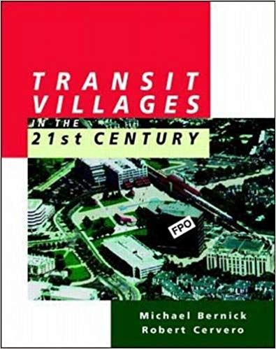 Transit Villages in the 21st Century, a book about transit oriented development by Micheal S. Bernick, Michael Bernick, Robert Burke Cervero, Robert Cervero.